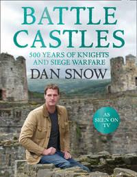 Battle Castles by Dan Snow