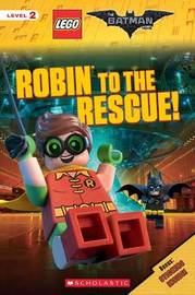 Robin to the Rescue! (the Lego Batman Movie: Reader) by Tracey West