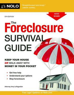 The Foreclosure Survival Guide by Amy Loftsgordon