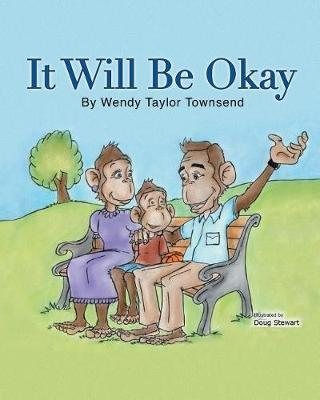 It Will Be Okay by Wendy Taylor Townsend