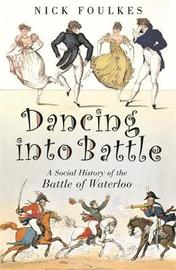 Dancing into Battle by Nicholas Foulkes image