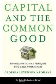 Capital and the Common Good by Georgia Levenson Keohane