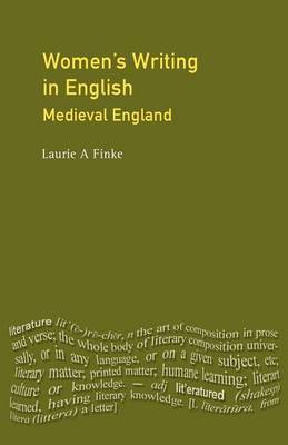 Women's Writing in English: Medieval England by Laurie A. Finke