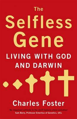 Selfless Gene: Living with God and Darwin by Charles Foster image