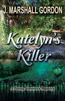 Katelyn's Killer by J Marshall Gordon
