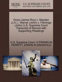 Gosa (James Roy) V. Mayden (J.A.); Warner (John) V. Flemings (John) U.S. Supreme Court Transcript of Record with Supporting Pleadings by H Franklin Perritt