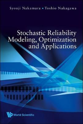 Stochastic Reliability Modeling, Optimization And Applications by Syouji Nakamura image
