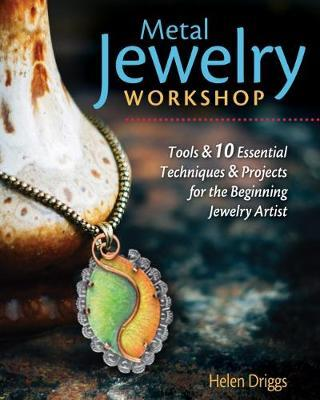 Metal Jewelry Workshop by Helen I. Driggs