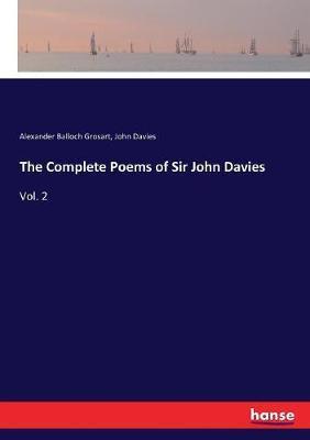 The Complete Poems of Sir John Davies by Alexander Balloch Grosart