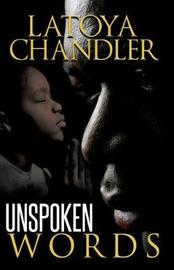 Unspoken Words by Latoya Chandler
