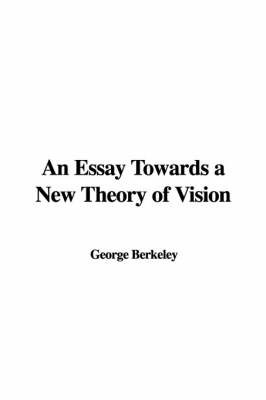 An Essay Towards a New Theory of Vision by George Berkeley image