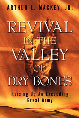 Revival in the Valley of Dry Bones by Arthur L. Mackey image