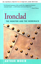 Ironclad: The Monitor and the Merrimack by Arthur Mokin image