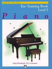 Alfred's Basic Piano Library Ear Training, Bk 5 by Gayle Kowalchyk