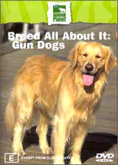 Breed All About It: Gun Dogs on DVD