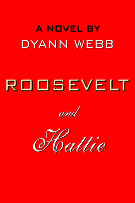 ROOSEVELT and Hattie by DYANN WEBB