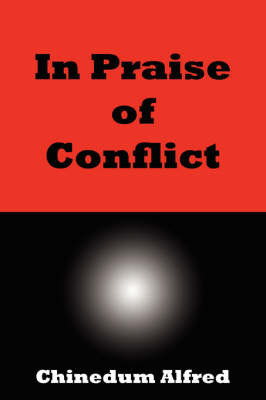 In Praise of Conflict by Chinedum Alfred