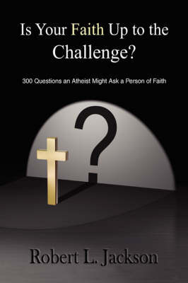 Is Your Faith Up to the Challenge? by Robert L. Jackson