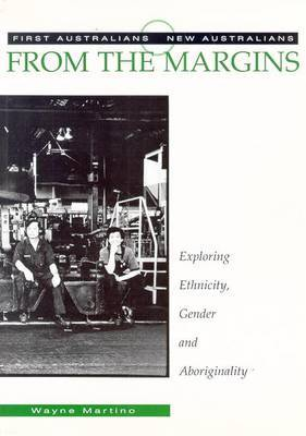 From the Margins: Exploring Ethnicity, Gender and Aboriginality by Wayne Martino