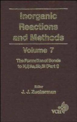 Inorganic Reactions and Methods: v. 7 by J.J. Zuckerman