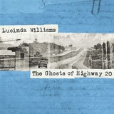 The Ghosts Of Highway 20 (2LP) by Lucinda Williams