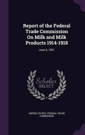 Report of the Federal Trade Commission on Milk and Milk Products 1914-1918 image