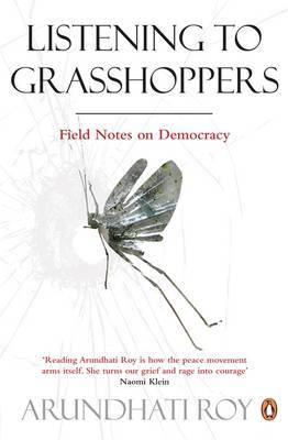 Listening to Grasshoppers by Arundhati Roy image