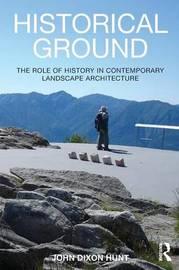 Historical Ground by John Dixon Hunt