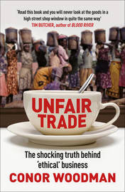 Unfair Trade by Conor Woodman