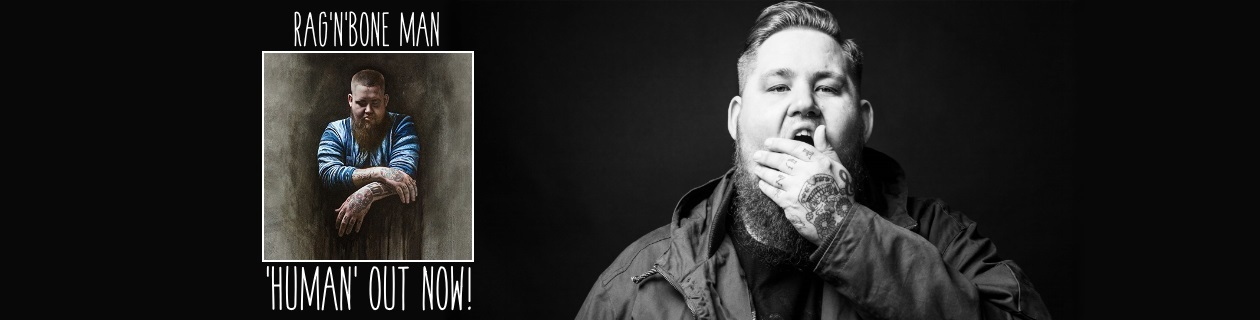Rag'N'Bone Man's Human out now!