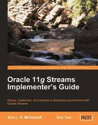 Oracle 11g Streams Implementer's Guide by Ann McKinnell