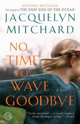 No Time to Wave Goodbye by Jacquelyn Mitchard