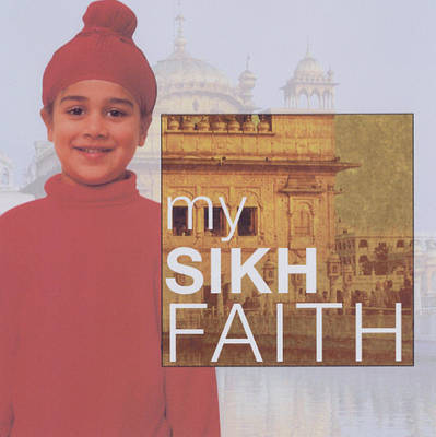 My Sikh Faith by Kaval Singh image