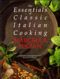 Essentials of Classic Italian Cooking by Marcella Hazan image