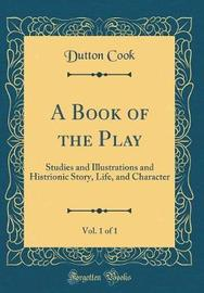 A Book of the Play, Vol. 1 of 1 by Dutton Cook image