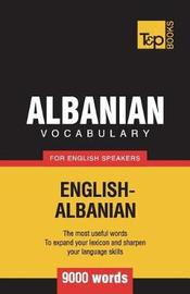 Albanian Vocabulary for English Speakers - 9000 Words by Andrey Taranov image
