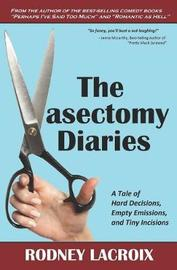 The Vasectomy Diaries by Rodney Lacroix
