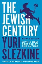 The Jewish Century, New Edition by Yuri Slezkine