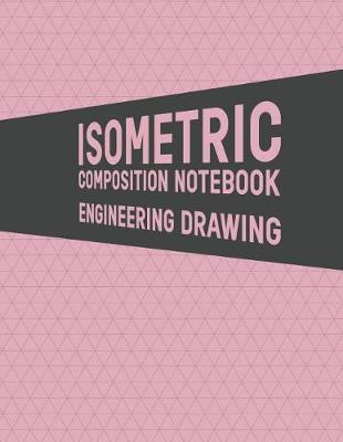 Isometric Composition Notebook Engineering Drawing by Tech Art Co