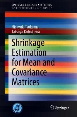 Shrinkage Estimation for Mean and Covariance Matrices by Hisayuki Tsukuma