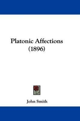 Platonic Affections (1896) by John Smith
