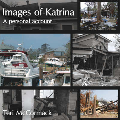 Images of Katrina by Teri McCormack