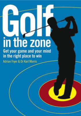 Golf in the Zone by Adrian Fryer