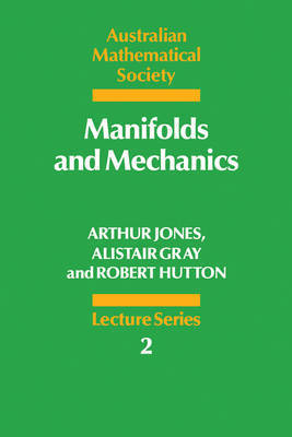 Manifolds and Mechanics by Arthur Jones