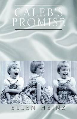 Caleb's Promise by Ellen Heinz