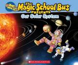 Magic School Bus Presents: Our Solar System by Joanna Cole