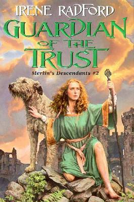 Guardian of the Trust by Irene Radford