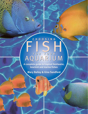 Choosing Fish for Your Aquarium: A Complete Guide to Selecting Tropical, Freshwater, Brackish and Marine Fishes image