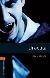Oxford Bookworms Library: Level 2:: Dracula by Bram Stoker