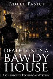 Death Visits a Bawdy House by Adele Fasick